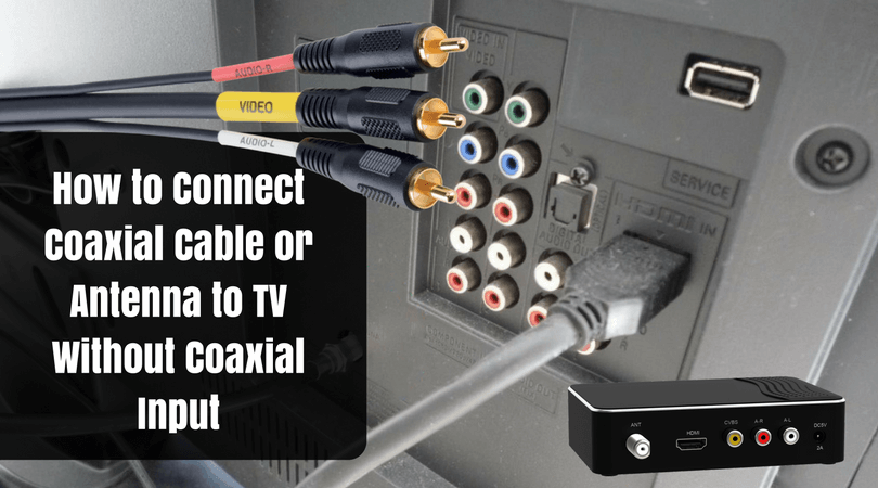 How to Connect Coaxial Cable or Antenna to TV Without