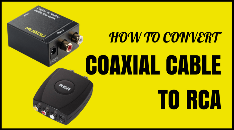 How to Convert Coaxial Cable to RCA