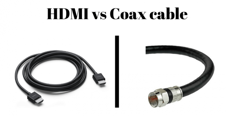 HDMI vs Coax cable_Compared