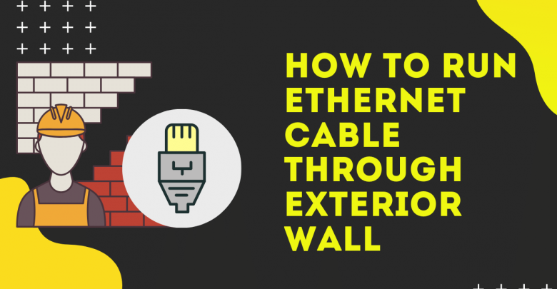 How To Run Ethernet Cable Through Exterior Wall